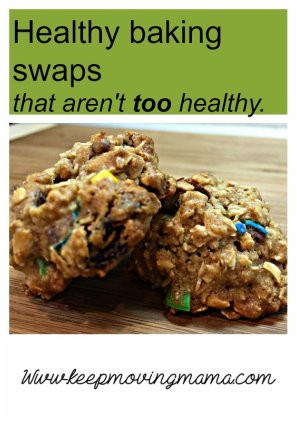 Healthy baking swaps that aren't too healthy -keep moving mama